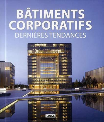 Bâtiments corporatifs : Dernières tendances
