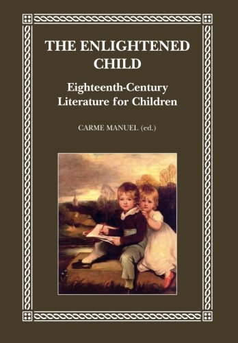 9788415499299: The Enlightened Child: Eighteenth-Century Literature for Children
