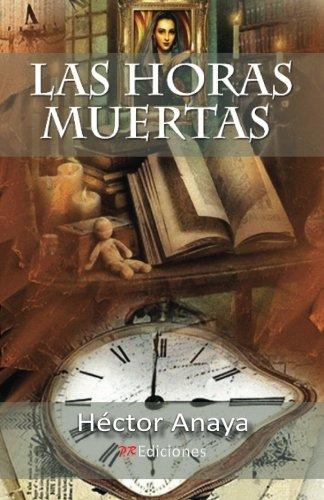 Las horas muertas: Anaya, Hector