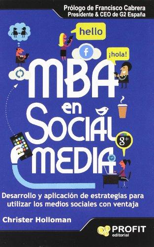 9788415505150: MBA en social media: Desarrollo y aplicación de estrategias para utilizar los medios sociales con ventaja