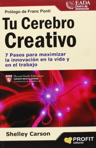 9788415505198: TU CEREBRO CREATIVO: 7 pasos para maximizar la innovación en la vida y en el trabajo
