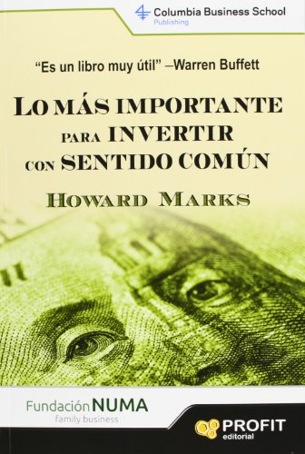 Lo más importante para invertir con sentido común (Spanish Edition) (9788415505860) by Marks, Howard