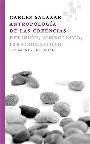9788415518006: Antropología de las creencias (Fragmentos) (Spanish Edition)