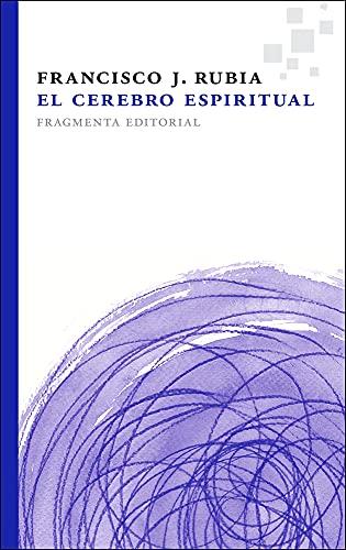 9788415518112: El cerebro espiritual (Fragmentos) (Spanish Edition)