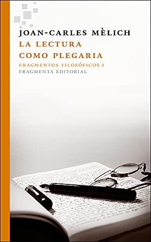 La Lectura Como Plegaria/ Reading And Prayer: MÈlich, Joan-Carles