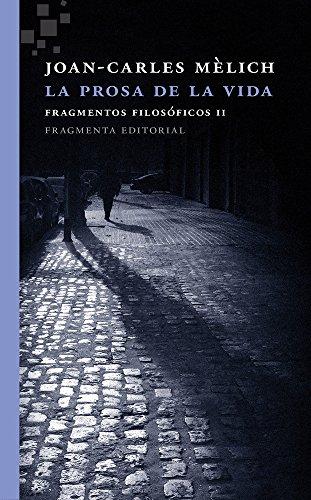 La prosa de la vida: Mèlich Sangrà, Joan-Carles