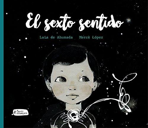 El sexto sentido (Pequeño Fragmenta) (Spanish Edition): de Ahumada, Laia
