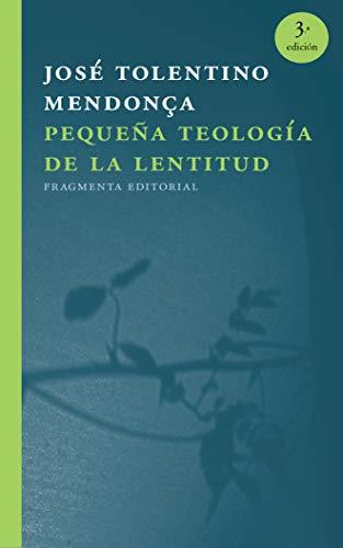 9788415518723: Pequeña teología de la lentitud (Fragmentos)
