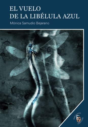 9788415528166: El vuelo de la libélula azul (Spanish Edition)