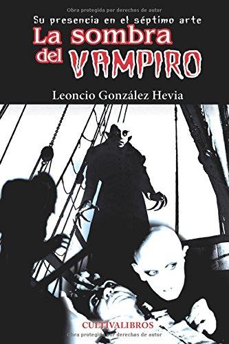 La sombra del vampiro. Su presencia en: Leoncio González