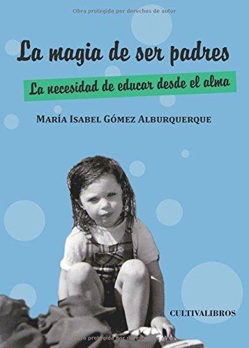 LA MAGIA DE SER PADRES: María Isabel Gómez
