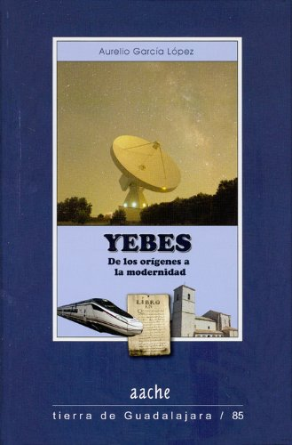 9788415537205: Yebes: de los origenes a la modernidad