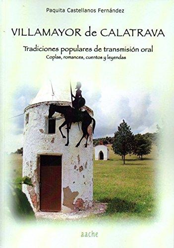 VILLAMAYOR DE CALATRAVA. TRADICIONES POPULARES DE TRANSMISIÓN ORAL: COPLAS, ROMANCES, ...