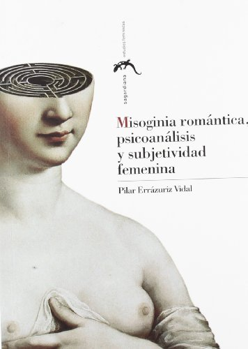 9788415538288: Misoginia Romantica, Psicoanalisis Y SubjetI