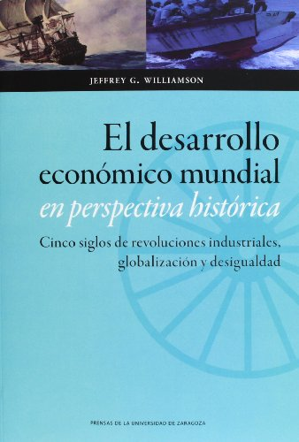 9788415538677: El Desarrollo Economico Mundial En Perspectiva Historica