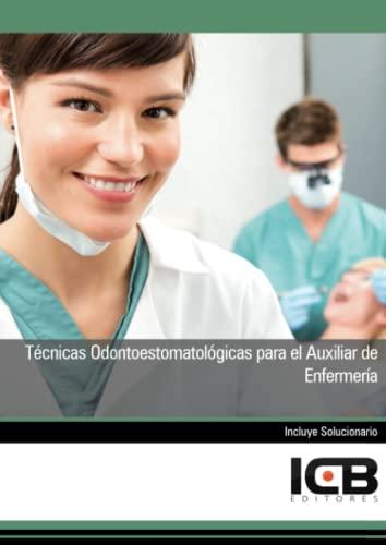 Manual técnicas odontoestomatológicas para el Auxiliar de: ICB Editores