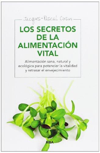 9788415541639: Los secretos de la alimentación vital (INTEGRAL)