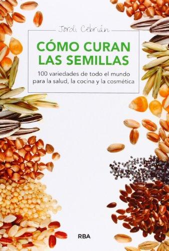 9788415541653: Cómo curan las semillas (SALUD)