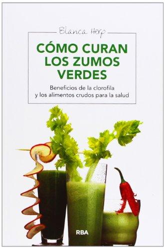 9788415541721: Cómo curan los zumos verdes