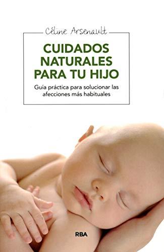 9788415541998: Cuidados naturales para tu hijo