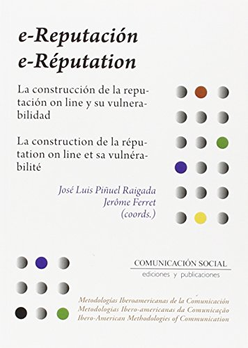 E-REPUTATION LA CONSTRUCCION DE LA REPUTACION ON: PIÑUEL RAIGADA, JOSÉ