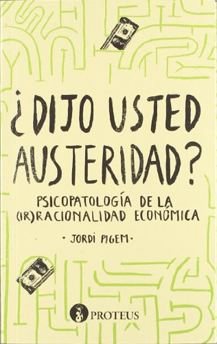 9788415549536: ¿Dijo usted austeridad?: Psicopatología de la (ir) racionalidad económica (Repensar)