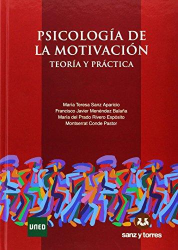 Psicologia de la motivacion teoria y practica: Sanz Aparicio, Maria