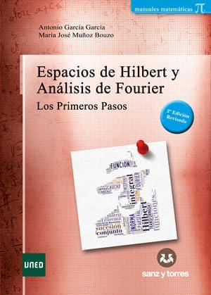 9788415550624: Espacios de Hilbert y análisis de Fourier: los primeros pasos
