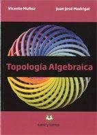 9788415550792: Topología Algebraica