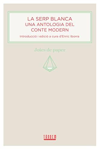 9788415554066: La serp blanca. Una antologia del conte modern (Joies de paper)