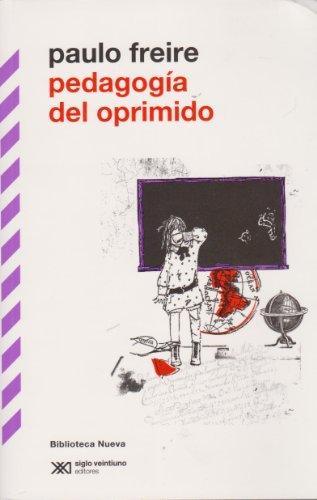 9788415555025: Pedagogía del oprimido (Biblioteca Clásica Siglo XXI)