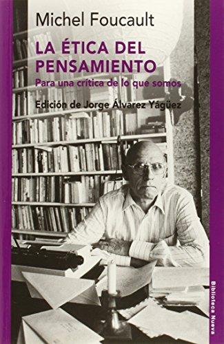 LA ÉTICA DEL PENSAMIENTO: Para una crítica: MICHEL FOUCAULT (AUT.),