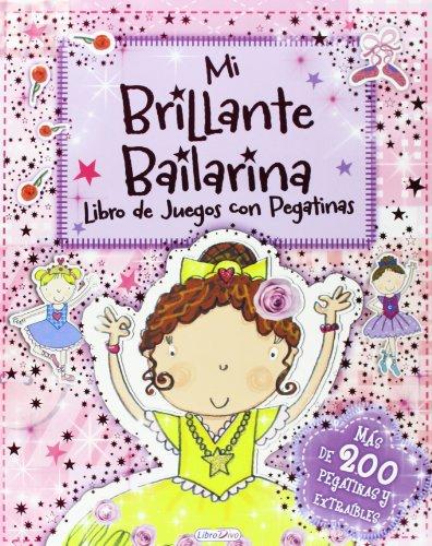 9788415557760: Mi Brillante Bailarina. Libro De Juegos Con Pegatinas (Juegos Y Pegatinas)
