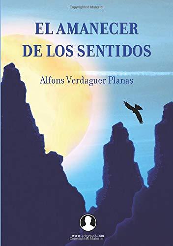 9788415568094: El amanecer de los sentidos (Spanish Edition)