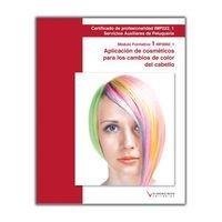 9788415569329: MF0060_1 Aplicación de cosmeticos para los cambios de color en el cabello (Cp - Certificado Profesionalidad)