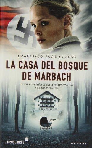 9788415570257: La casa del bosque de Marbach: Un viaje a las entrañas de las maternidades Lbensborn y el programa racial nazi