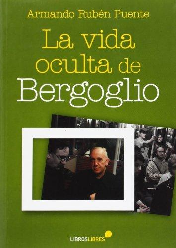 VIDA OCULTA DE BERGOLIO  LA