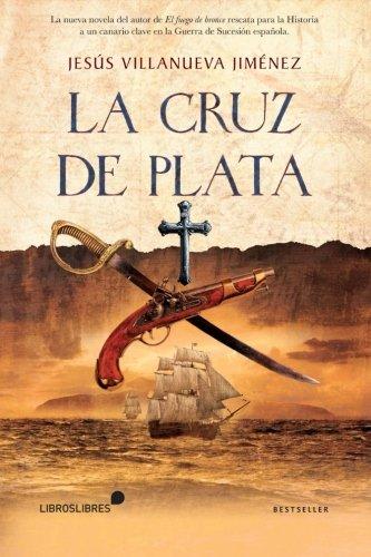LA CRUZ DE PLATA - LIBROSLIBRES: Jesus Villanueva Jimenez