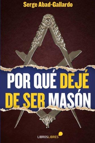 9788415570509: Por Qué Dejé De Ser Masón