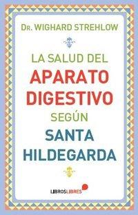 9788415570561: La salud del aparato digestivo según Santa Hildegarda