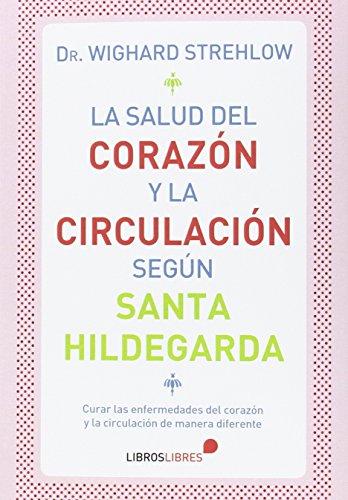 9788415570639: La Salud Del Corazón Y La Circulación Según Santa Hildegarda