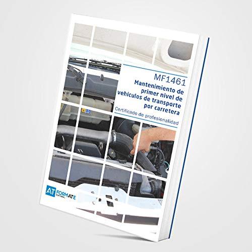 9788415572275: MF1461 - MANTENIMIENTO DE PRIMER NIVEL NIVEL DE VEHÍCULOS DE TRANSPORTE POR CARRETERA. CERTIFICADO DE PROFESIONALIDAD