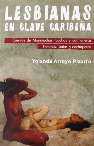 Lesbianas en clave caribeña: Arroyo Pizarro, Yolanda