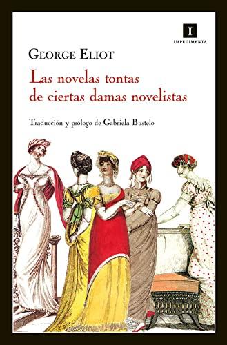 9788415578123: Las novelas tontas de ciertas damas novelistas