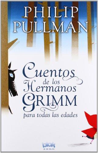 Cuentos de los hermanos Grimm para todas las edades (Spanish Edition): Philip Pullman