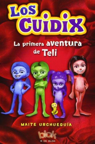 9788415579366: Los Cuidix. La primera aventura de Teli (ESCRITURA DESATADA)