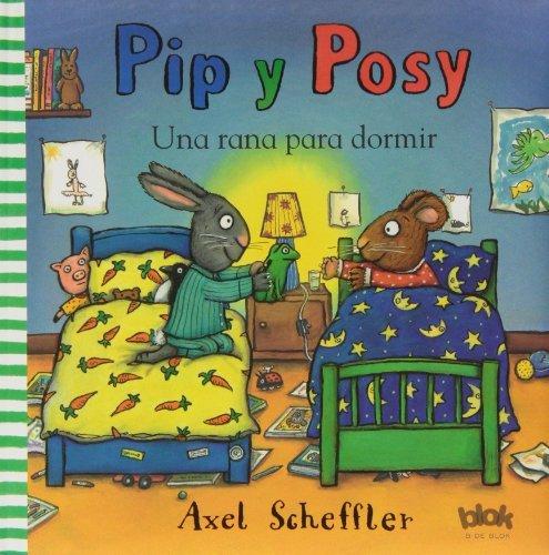 9788415579533: Pip Y Posy. Una Rana Para Dormir (B DE BLOK)