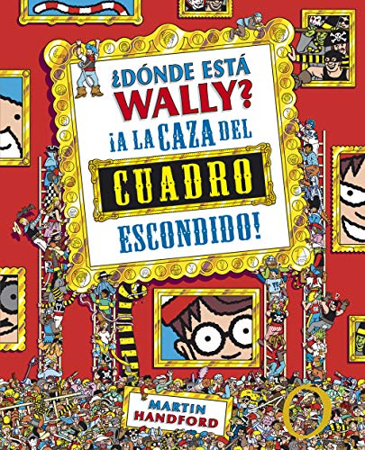 9788415579755: ¿Dónde está Wally?: A la caza del cuadro escondido / Where's Waldo?: The Great Picture HuntPicture Hunt (Colección ¿Dónde está Wally?) (Spanish Edition)
