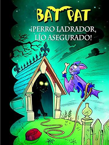 9788415580348: Bat Pat En Espanol: !!Perro Ladrador, Lio Asegurado! (Spanish Edition)