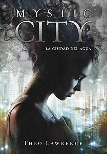 9788415580430: La ciudad del agua (Mystic City 1)